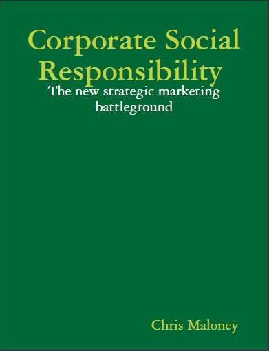 Corporate Social Responsibility - The New Strategic Marketing Battleground eBook