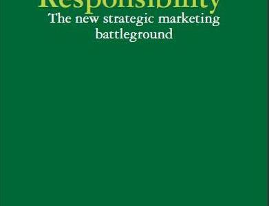 Corporate Social Responsibility - The New Strategic Marketing Battleground eBook
